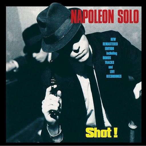 Napoleon Solo альбом Shot! (+ Bonus Live Concert)
