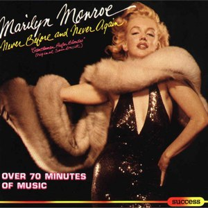 Marilyn Monroe альбом Never Before and Never Again
