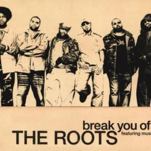 The Roots альбом Break You Off