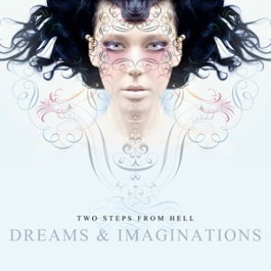 Two Steps From Hell альбом Dreams & Imaginations