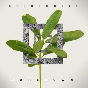 Stereoclip альбом Hometown