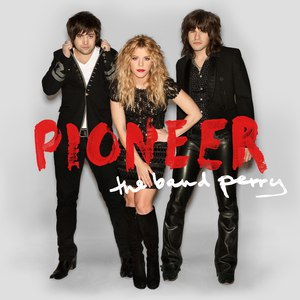 The Band Perry альбом Pioneer