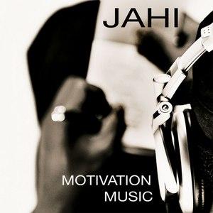 Jahi альбом Motivation Music