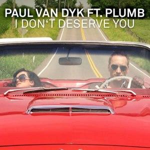 Paul Van Dyk альбом I Don't Deserve You