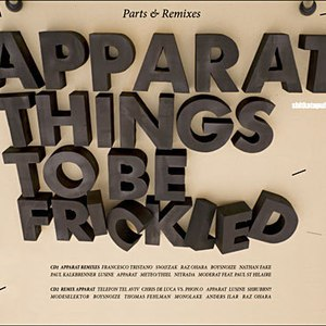 Apparat альбом Things to be frickled