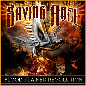 Saving Abel альбом Blood Stained Revolution