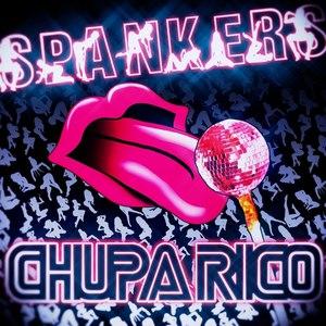 Spankers альбом Chupa Rico