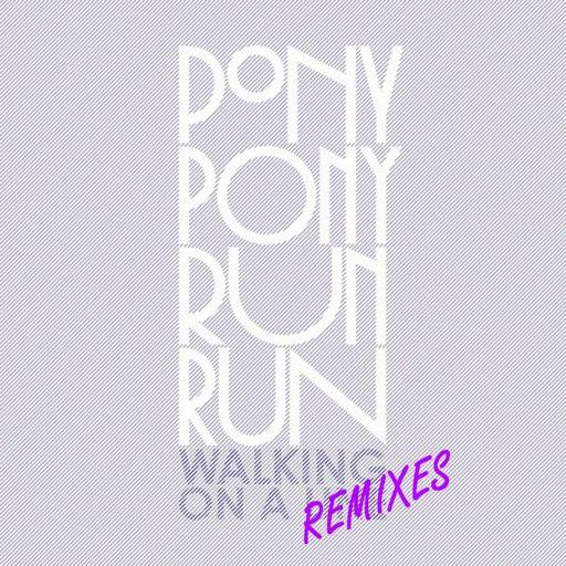 Pony Pony Run Run альбом Walking On A Line Remixes - EP