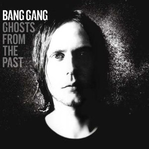 Bang Gang альбом Ghosts From The Past