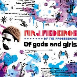 Mr. J. Medeiros альбом Of Gods and Girls