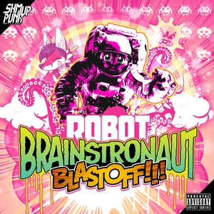 Renard альбом ROBOT BRAINSTRONAUT BLASTOFF!!!