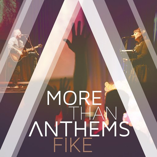 Fike альбом More Than Anthems