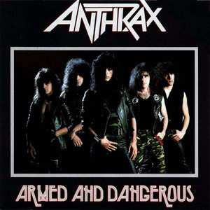 Anthrax альбом Armed and Dangerous