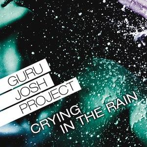 Guru Josh Project альбом Crying In The Rain