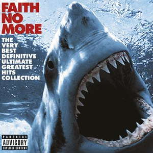 Faith No More альбом The Very Best Definitive Ultimate Greatest Hits Collection