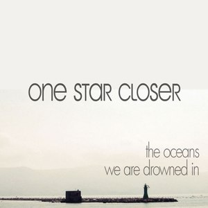One Star Closer альбом The Oceans We Are Drowned In