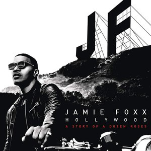 Jamie Foxx альбом Hollywood: A Story of a Dozen Roses (Deluxe Version)