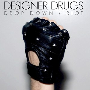 Designer Drugs альбом Drop Down / Riot