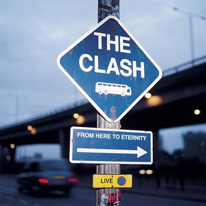 The Clash альбом From Here To Eternity Live