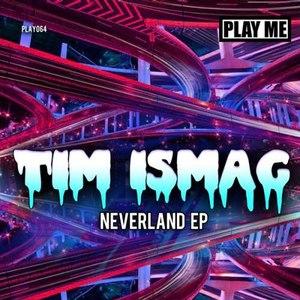 Tim Ismag альбом Neverland EP