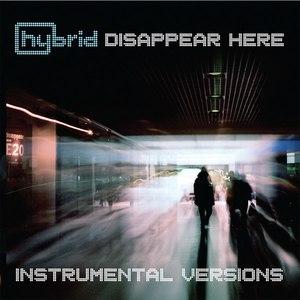 Hybrid альбом Disappear Here (Instrumental Versions)