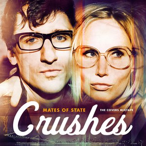 Mates Of State альбом Crushes (The Covers Mixtape)