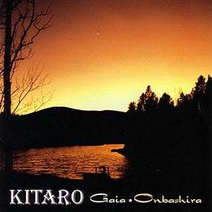 Kitaro альбом Gaia - Onbashira