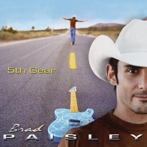 Brad Paisley альбом 5th Gear (Bonus Track Version)
