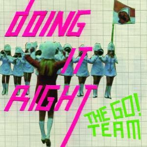 The Go! Team альбом Doing It Right