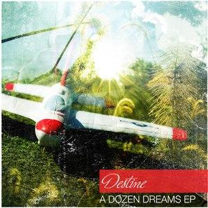 Destine альбом A Dozen Dreams EP