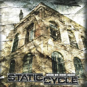 Static Cycle альбом When We Meet Again