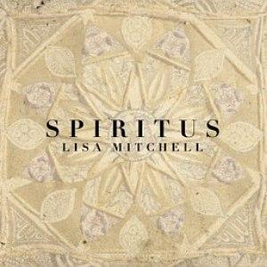 Lisa Mitchell альбом Spiritus