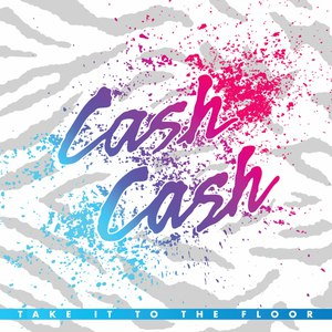 Cash Cash альбом Take It To The Floor