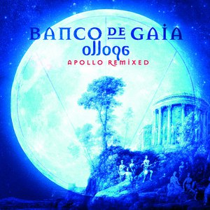 Banco de Gaia альбом Ollopa: Apollo Remixed