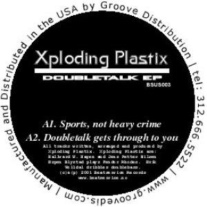 Xploding Plastix альбом doubletalk ep