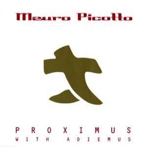 Mauro Picotto альбом Proximus With Adiemus