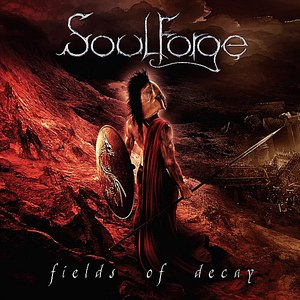 Soulforge альбом Fields of Decay