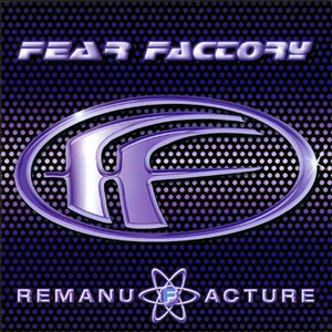 Fear Factory альбом Remanufacture (Cloning Technology)