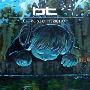 BT альбом Rose of Jericho