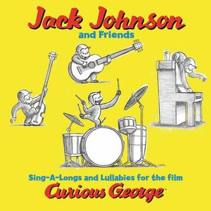 Jack Johnson альбом Jack Johnson and Friends: Sing-A-Longs and Lullabies for the Film Curious George