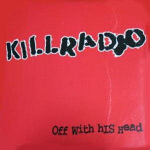 Killradio альбом Off With His Head