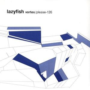 Lazyfish альбом VORTEX / please-126