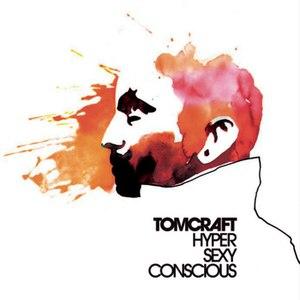 Tomcraft альбом Hypersexyconscious