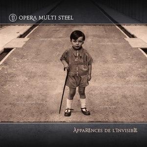 Opera Multi Steel альбом Apparences de l'Invisible