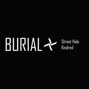 Burial альбом Street Halo / Kindred