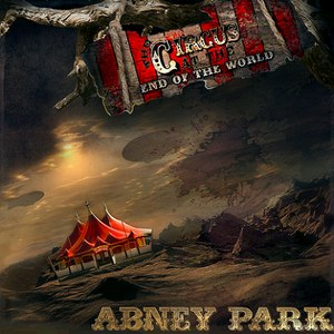 Abney Park альбом The Circus At The End Of The World