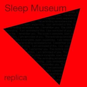 Sleep Museum альбом Replica