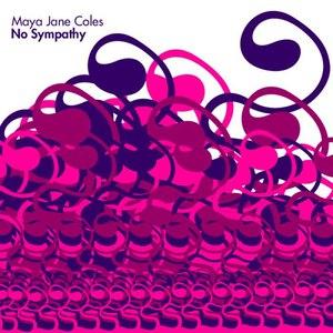 Maya Jane Coles альбом No Sympathy