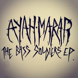 Ayah Marar альбом The Bass Soldiers EP