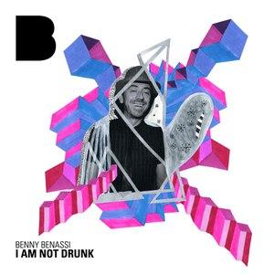Benny Benassi альбом I Am Not Drunk